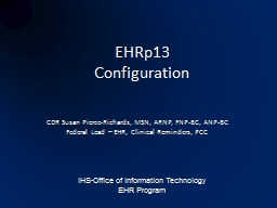 EHRp13 Configuration CDR Susan Pierce-Richards, MSN, ARNP, FNP-BC, ANP-BC