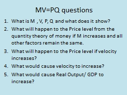 MV=PQ questions What is M , V, P, Q and what does it show?