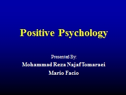 Positive Psychology Presented By: