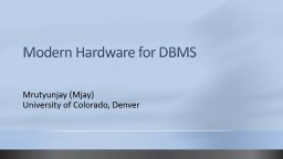 Modern Hardware for DBMS