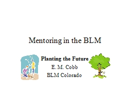 Mentoring in the BLM Planting the Future
