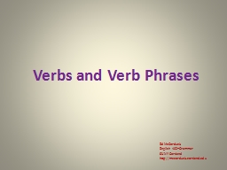 Verbs and Verb Phrases Ed McCorduck