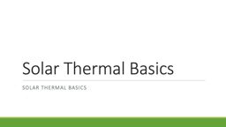 Solar Thermal Basics Solar thermal basics
