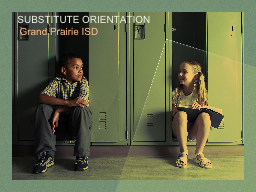 SUBSTITUTE ORIENTATION Grand Prairie ISD