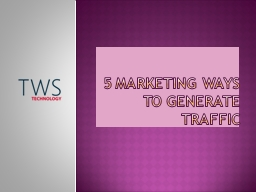 Most 5 digital marketing way to enhance traffic! PowerPoint Presentation, PPT - DocSlides