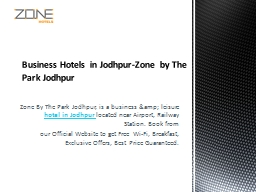 Business Hotels in Jodhpur-Zone by The Park Jodhpur PowerPoint Presentation, PPT - DocSlides