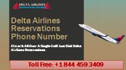 Dial Delta Airlines Reservations Number +1 844 459 3409 PowerPoint Presentation, PPT - DocSlides