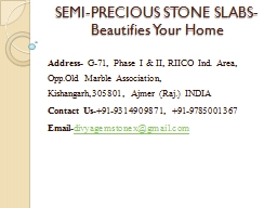 SEMI-PRECIOUS STONE SLABS-Beautifies Your Home