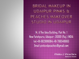 Bridal Makeup in Udaipur-Pinks & Peaches Makeover studio in Udaipur PowerPoint Presentation, PPT - DocSlides