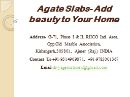 Agate Slabs- Add beauty to Your Home PowerPoint Presentation, PPT - DocSlides