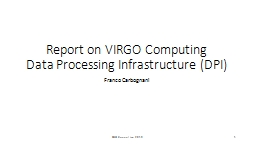 Report on VIRGO Computing Data Processing Infrastructure (DPI)