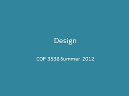 Design COP 3538 Summer 2012 © Lethbridge/Laganière 2001 Chapter 9: Architecting and designing software