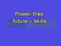 Power their future – skills & employability solutions