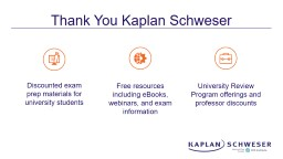 Thank You Kaplan  Schweser Free resources including eBooks, webinars, and exam information