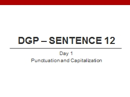 DGP – Sentence 12 Day 1 Punctuation and Capitalization Sentence PowerPoint PPT Presentation