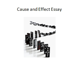 Cause and Effect Essay Cause and Effect Essays A cause-effect essay serves one of two