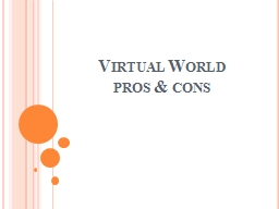 Virtual World  pros & cons Outline Virtual Reality Virtual World PowerPoint PPT Presentation