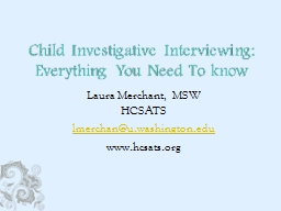 Child Investigative Interviewing : Everything You Need To know