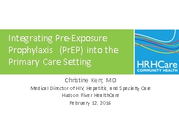 Integrating Pre-Exposure  Prophylaxis  ( PrEP ) into the  Primary Care Setting