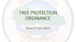 TREE PROTECTION ORDINANCE Town of Oak Island HISTORY AND BACKGROUND