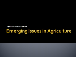 Emerging Issues in Agriculture Agricultural Economics Macroeconomic Conditions