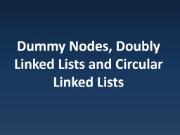 Dummy Nodes, Doubly Linked Lists and Circular Linked Lists