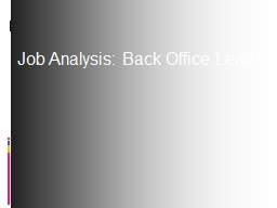 Job Analysis: Back Office Lead N= 5 3 jobholders 2 managers
