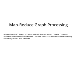 Graph Algorithms Adapted from UMD Jimmy Lin's slides, which