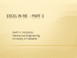 Excel in ME   - Part 3 Keith A. Woodbury Mechanical Engineering