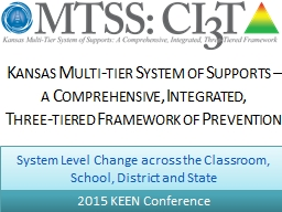 Kansas Multi-tier System of Support s  –  a Comprehensive, Integrated,