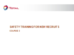 Safety training  for new recruits COURSE 3 Course 3: D1 & D2