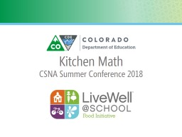 Kitchen Math CSNA Summer Conference  2018  Together We Can CDE Vision PowerPoint PPT Presentation