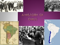 A History of Chile Sources: http://www.state.gov/r/pa/ei/bgn/1981.htm