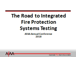 The Road to Integrated Fire Protection  Systems Testing AFAA Annual Conference