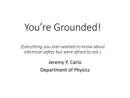 You're Grounded! (Everything you ever wanted to know about electrical safety but were afraid to ask.)
