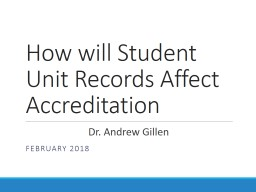 How will Student Unit Records Affect Accreditation Dr. Andrew Gillen