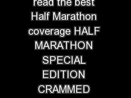 Join the race to read the best Half Marathon coverage HALF MARATHON SPECIAL EDITION CRAMMED WITH PICTURES March th issue