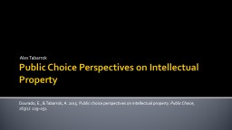 Public Choice Perspectives on Intellectual Property Alex Tabarrok
