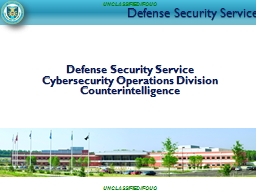 Defense Security Service Defense Security Service Cybersecurity Operations Division