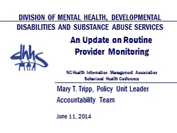 An Update on Routine Provider Monitoring NC Health Information Management Association Behavioral Health Conference
