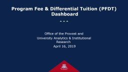 Program Fee & Differential Tuition (PFDT)  Dashboard Office of the Provost and