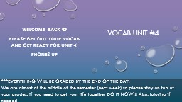 Vocab unit #4 Welcome  back    Please get out your vocab and get ready for unit 4!