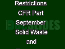 Introduction to United States Environmental Protection Agency Land Disposal Restrictions  CFR Part  September  Solid Waste and Emergency Response W EPAK Training Module LAND DISPOSAL RESTRICTIONS CONT