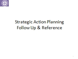 Strategic Action Planning  Follow Up  &  Reference 1 Strategic Outcomes