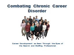 Combating Chronic Career Disorder  Career Development as Seen Through the Eyes of the Search and Staffing Professional
