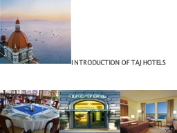 INTRODUCTION OF TAJ HOTELS VIEW OF HOTEL INDUSTRY CHALLENGES  FOR HOTEL INDUSTRY PowerPoint PPT Presentation