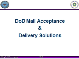 DoD Mail Acceptance  & Delivery Solutions DoD Mail Center Operations