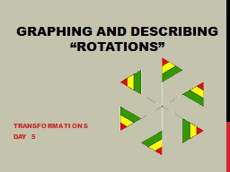 "Graphing and Describing  ""Rotations"" Transformations Day 5"