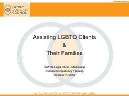Assisting LGBTQ Clients & Their Families LGBTQ Legal Clinic - Mississippi PowerPoint PPT Presentation