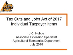 Tax Cuts and Jobs Act of 2017 Individual Taxpayer Items J C. Hobbs